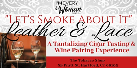 Let's Smoke About It - Leather & Lace  by IEWS tickets