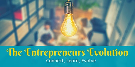 The Entrepreneurs Evolution- Networking Launch Event! tickets