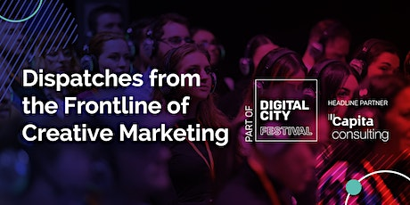 Dispatches from the frontline of Creative Marketing tickets