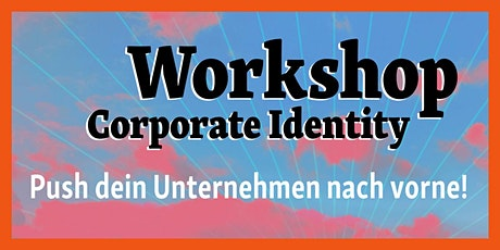 MARKENWORKSHOP Mit Branding dein Unternehmen nach vorne pushen Tickets