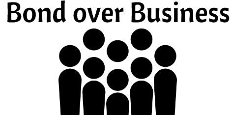 Bond over Business (B.O.B)