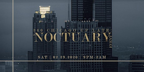 360 CHICAGO Up Late: a NOCTUARY Event tickets