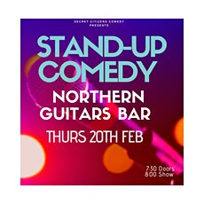 Secret Citizens Comedy at Northern Guitars tickets