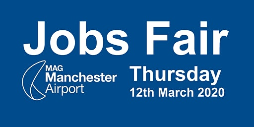 10:00-11:00 hrs Thursday 12th March 2020 Manchester Airport Jobs Fair