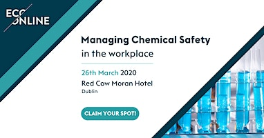 Free Workshop Dublin : Managing Chemical Safety in the Workplace
