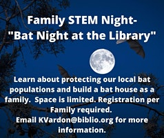 Family STEM Night- Bat Night at the Library