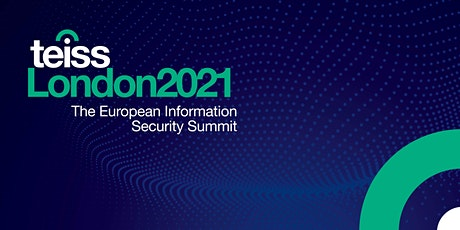 teissLondon2021 | The European Information Security Summit tickets
