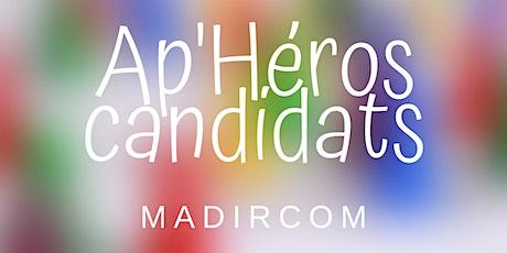 ApHéros Candidats de MADIRCOM billets