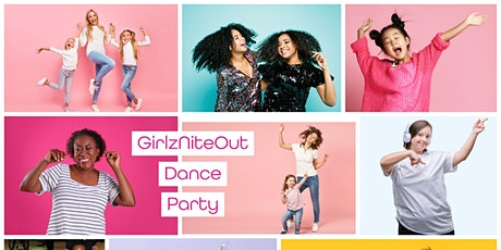 GirlzNiteOut Dance Party: Girlz Ages 1-100 tickets