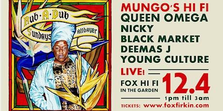 Rub a dub Sundays with: Mungo's HiFi, Queen Omega, Nicky Black Market tickets