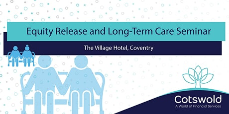 Long Term Care and Equity Release Seminar tickets