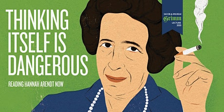 Thinking Itself is Dangerous: Reading Hannah Arendt tickets