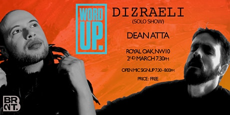 Word Up Spoken Word Open Mic ft Dizraeli (Solo show) and Dean Atta tickets