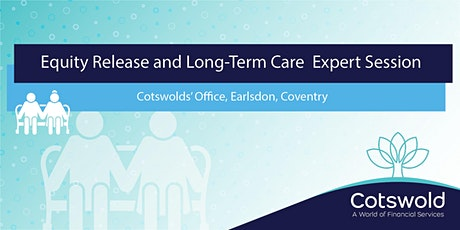 Long Term Care & Equity Release - Meet the Expert tickets
