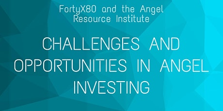 FortyX80 & ARI: Challenges and Opportunities in Angel Investing tickets