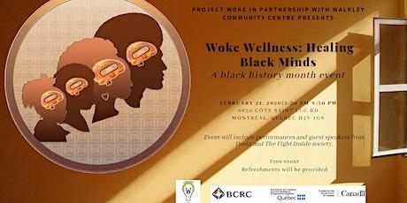 Woke Wellness:Healing Black Minds tickets