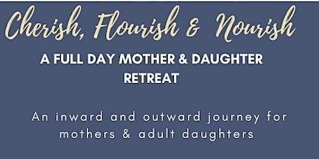 Cherish, Flourish & Nourish with your Mother tickets