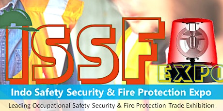 Indo Safety Security & Fire Protection Expo (ISSF EXPO 2020) tickets