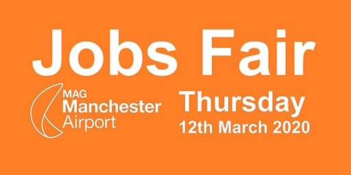 12:00-13:00 hrs slot Manchester Airport Jobs Fair Thursday 12th March 2020