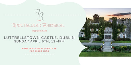 The Spectacular Whimsical Wedding Fair, Dublin tickets