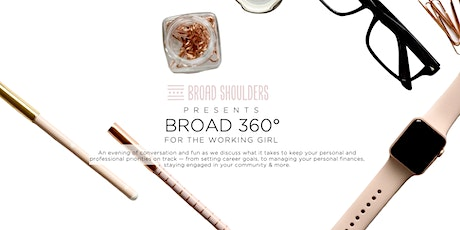 Broad Shoulders Presents: Broad 360°—For the Working Girl tickets