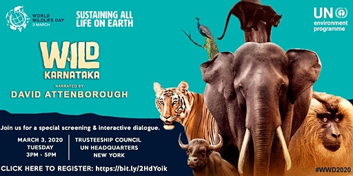 WORLD WILDLIFE DAY - FREE SCREENING OF 'WILD KARNATAKA' @ UNHQ
