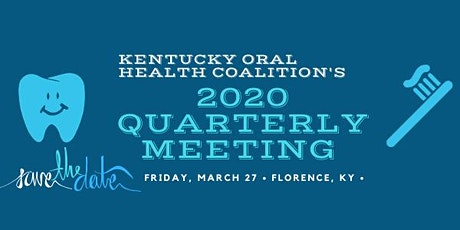 Kentucky Oral Health Coalition March 2020 Quarterly Meeting tickets