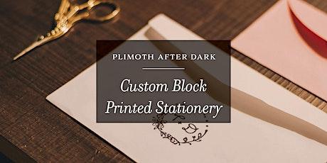 Plimoth After Dark: Custom Block Printed Stationery tickets