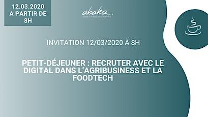 Invitation 12/03/2020 - Petit-déjeuner recruter avec le digital dans l'agribusiness et la foodtech billets