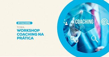 [GOIANIA/GO] Workshop Coaching na Prática - 29/02