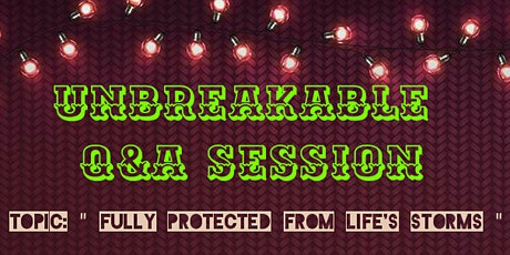 UNBREAKABLE Q&A SESSION tickets