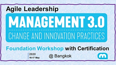Agile Leadership - Management 3.0 Foundation Workshop with Certification in BangKok  tickets