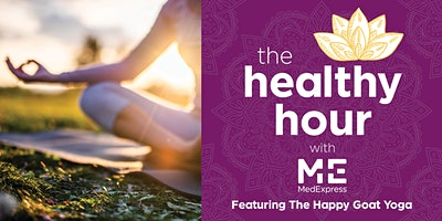 The Healthy Hour by MedExpress X The Happy Goat Yoga