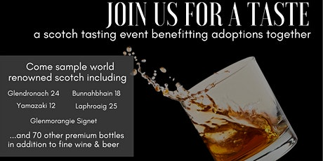 Join us for a Taste: A Scotch Tasting Event Benefiting Adoptions Together tickets