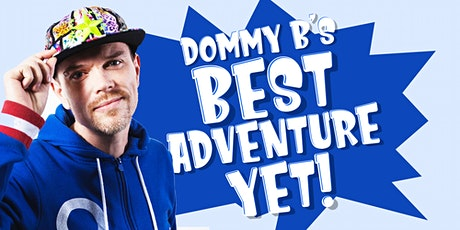 Dommy B's Best Adventure Yet! tickets
