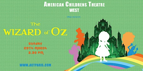 The Wizard of Oz, by ACT West billets