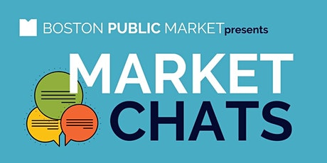 "Boston Public Market presents ""Market Chats"" tickets"