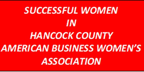 American Business Women's Assoc Formation - Successful Women in Hancock Cty tickets