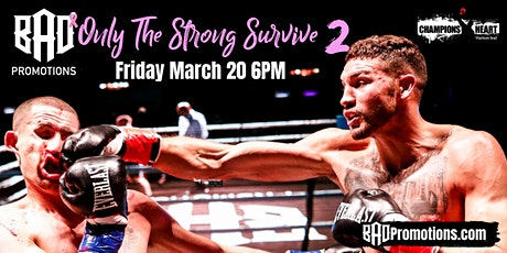 """""""Only The Strong Survive 2"""" tickets"""