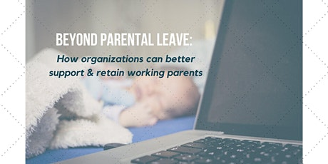 Beyond Parental Leave: Retaining Working Mothers & Parents tickets