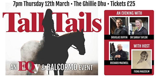 Tall Tails: EQy Magazine and Balcormo present  an evening with…