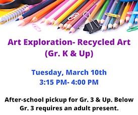 Art Exploration- Recycled Art (Gr. K & Up) tickets