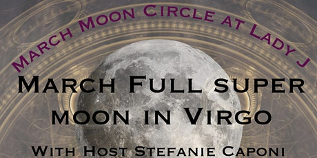 Full Moon Circle for the March Super Moon in Virgo tickets