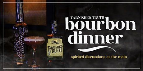 Spirited Discussions: Tarnished Truth Bourbon Dinner tickets