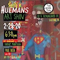 Super HUEMANS Art Show