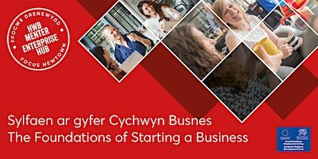 The Foundations of Starting a Business | Sylfaen ar gyfer Cychwyn Busnes tickets