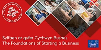 The Foundations of Starting a Business | Sylfaen ar gyfer Cychwyn Busnes