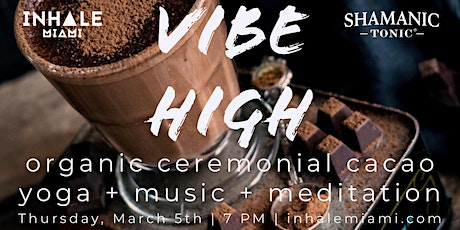 Vibe High - Organic Ceremonial Cacao tickets