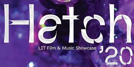 HATCH'20 Film & Music Showcase Creative Technologies LSAD tickets