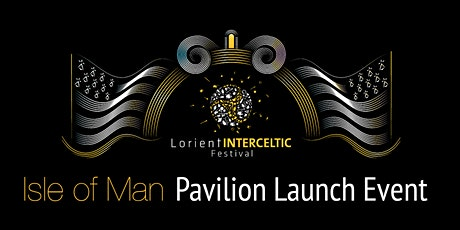 Isle of Man at le Interceltic Festival Launch Event tickets